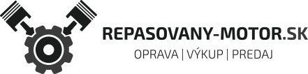 Repas, oprava alebo výmena motora | Repasovany-Motor.sk